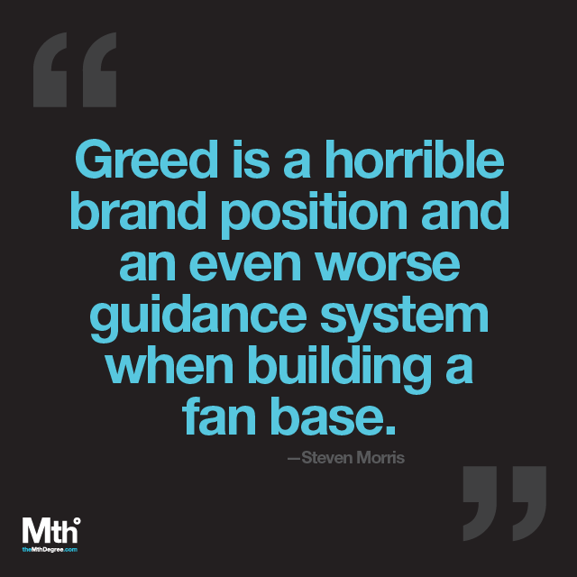Greed is a horrible brand position