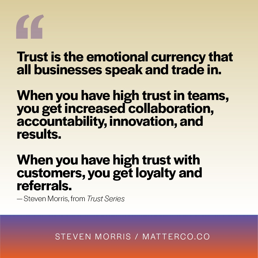 Trust is the emotional currency of business